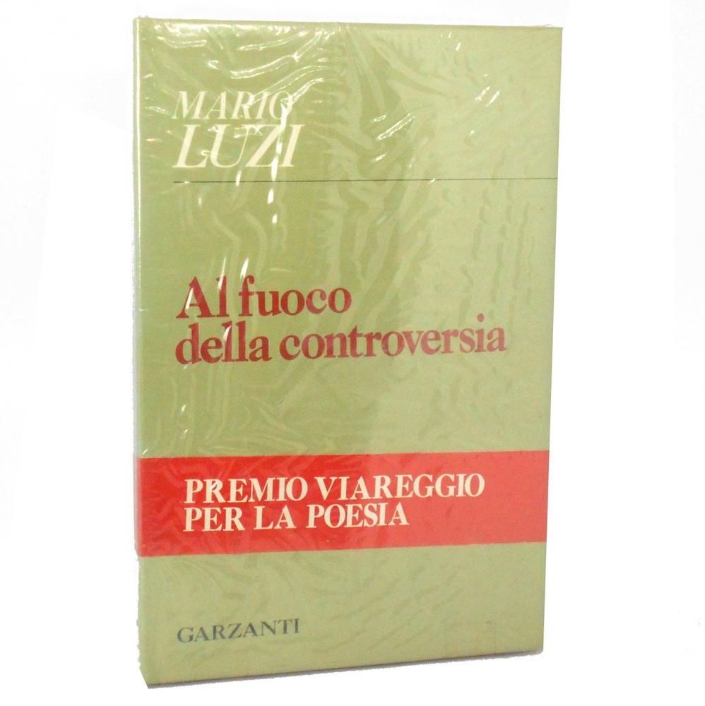 Al fuoco della controversia (Premio Viareggio Poesia 1978)
